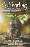 CULTIVATING A GENEROUS CHURCH: How To Inspire Congregational Generosity And Increase Weekly Offerings