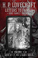 Letters to Family and Family Friends, Volume 1: 1911-1925