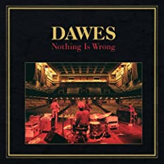 Dawes- Nothing is Wrong