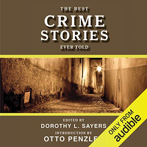 The Best Crime Stories Ever Told Audiobook By Dorothy L. Sayers - editor cover art