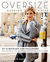 Oversize Fashion Knits: 26 Cardigans and Pullovers Designed to Maximize Style and Ease