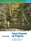 Trout Streams of Virginia: An Angler s Guide to the Blue Ridge Watershed (Trout Streams)