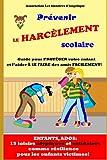 Prévenir le HARCÈLEMENT scolaire: Guide pour PROTÉGER votre enfant et l'aider À SE FAIRE des amis FACILEMENT !