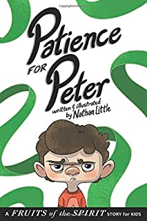 Patience for Peter: A Fruits of the Spirit Story for Kids (Fruits of the Spirit Stories)
