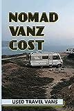 Nomad Vanz Cost: Used Travel Vans: Van Life Power Options
