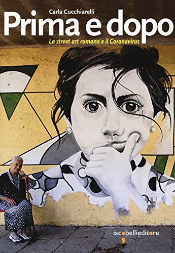 Prima e dopo. La street art romana e il Coronavirus