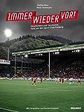 Immer wieder vor! Geschichten und Geschichte rund um den Sport-Club Freiburg - Steffen Reus