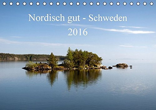 Nordisch gut - Schweden (Tischkalender 2016 DIN A5 quer): Schweden von seiner schönsten Seite - 13 schöne Bilder aus dem Land der Elche. (Monatskalender, 14 Seiten ) (CALVENDO Orte)