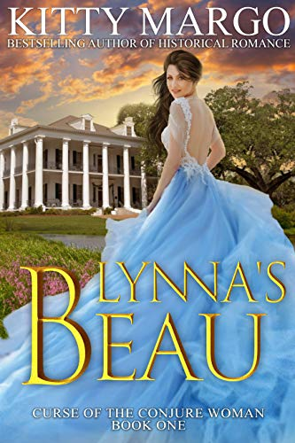 Lynna's Beau (Curse of the Conjure Woman Book 1) by [Kitty Margo]
