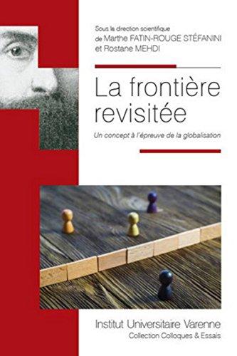 La Frontière revisitée. Un concept à l'épreuve de la globalisation PDF Books