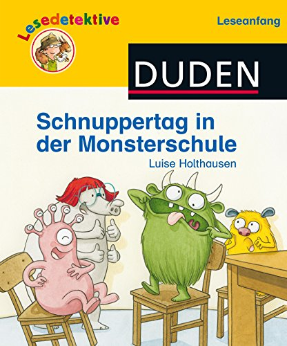 Lesedetektive Leseanfang, Bd 3: Schnuppertag in der Monsterschule (DUDEN Lesedetektive Leseanfang)