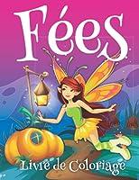 livre de coloriage Fée: Fée cahier de coloriage pour les filles a partir de 4 ans. Dessins Féerique à colorier pour adolescent et adultes.