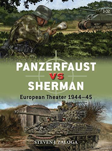 Panzerfaust vs Sherman: European Theater 1944–45 (Duel Book 99) (English Edition)