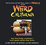 Weird California: You Travel Guide to California s Local Legends and Best Kept Secrets (Volume 7)