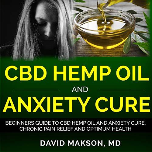 CBD Hemp Oil and Anxiety Cure audiobook cover art