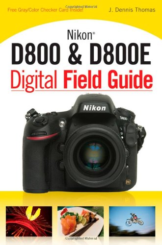 Nikon D800 & D800E Digital Field Guide