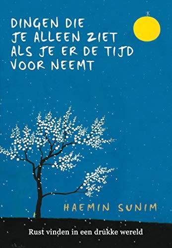 De dingen die je alleen ziet als je er de tijd voor neemt (Dutch Edition)