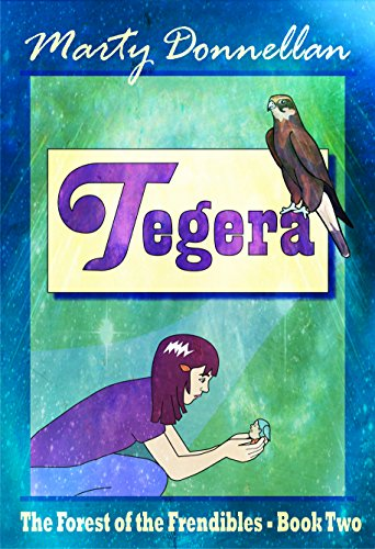 Tegera (The Forest of the Frendibles Book 2) (English Edition)