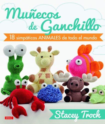 Muñecos de ganchillo nº 3. 18 Simpáticos animales de todo el mundo (El Libro De..)
