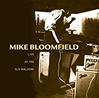 Live at the Old Waldorf by Mike Bloomfield (2014-02-04)