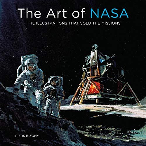 Compare Textbook Prices for The Art of NASA: The Illustrations That Sold the Missions Illustrated Edition ISBN 9780760368077 by Bizony, Piers