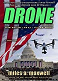 Drone: A Short Story Thriller  -- The Secret Behind The President's Rise To Power, 2nd Edition...
