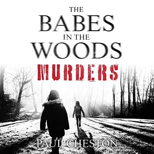 The Babes in the Woods Murders audiobook cover art