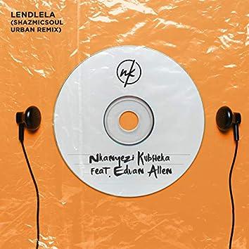 Lendlela (Shazmicsoul Urban Remix)