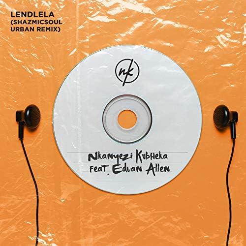 Nkanyezi Kubheka & Shazmicsoul feat. Edvan Allen