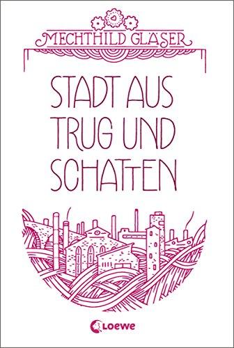 Stadt aus Trug und Schatten (Eisenheim-Dilogie 1)