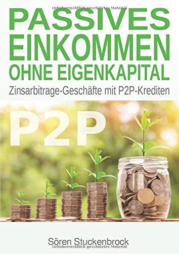 Passives Einkommen ohne Eigenkapital: Zinsarbitrage-Geschäfte mit P2P-Krediten