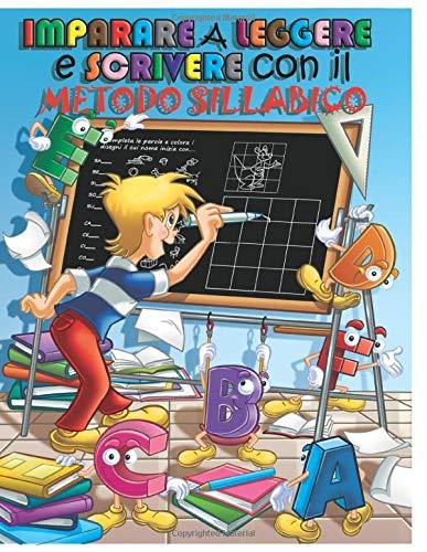 Imparare a leggere e scrivere con il metodo sillabico: 2 LIBRI PACCHETTO UNICO per imparare le prime sillabe, tracciare lettere, disegnare e colorare