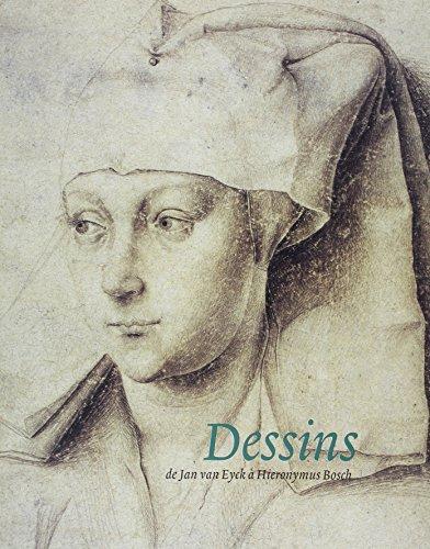 Dessins de Jan Van Eyck à Hieronymus Bosch (Hb)