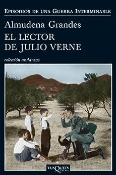 El lector de Julio Verne (Episodios de una guerra interminable nº 1) de [Almudena Grandes]