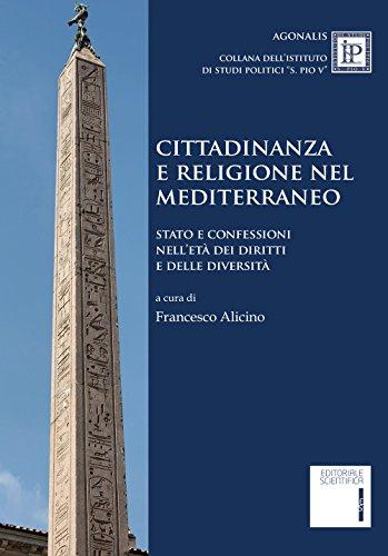 Cittadinanza e religione nel Mediterraneo. Stato e confessioni nell'età dei diritti e delle diversità
