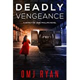Deadly Vengeance: A gripping crime thriller full of twists and turns (Detective Jane Phillips Book 3) (English Edition)