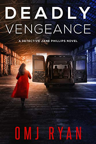 Deadly Vengeance: A gripping crime thriller full of twists and turns (Detective Jane Phillips Book 3)