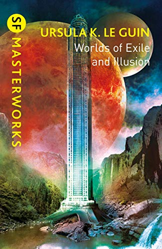 Worlds of Exile and Illusion: Rocannon's World, Planet of Exile, City of Illusions (S.F. MASTERWORKS) (English Edition)