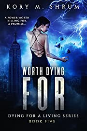 Worth Dying For (Dying for a Living Book 5)