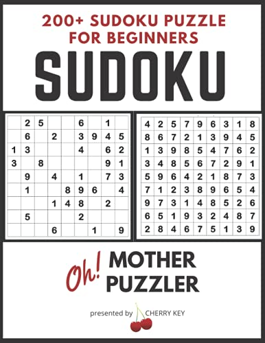 Mother Puzzler 200+ Sudoku Puzzle for Beginners: 50+ Easy 50+ Medium 100 Hard Relaxing Stress Relief Fun Brain Exercise Pass Time Activity Book