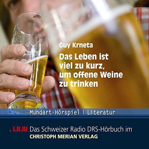 Das Leben ist viel zu kurz, um offene Weine zu trinken Titelbild