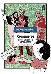 Comuneros: El rayo y la semilla : 11 par Miguel Martínez García