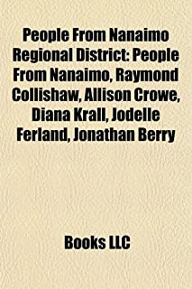 People from Nanaimo Regional District: People from Nanaimo, Raymond Collishaw, Allison Crowe, Diana Krall, Jodelle Ferlan...