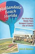 Hallandale Beach Florida: For More than Ninety Years Broward County's City of Choice