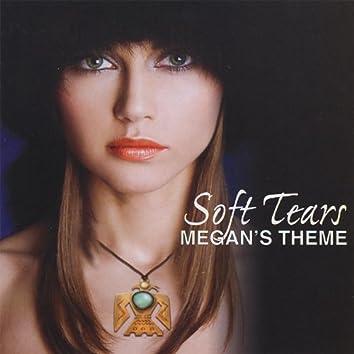 Soft Tears...Megan's Theme