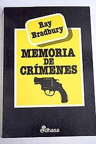 Memoria de crimenes par Ray Bradbury