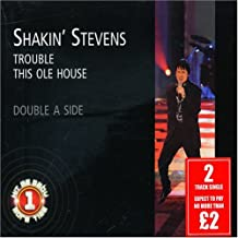 Trouble/This Old House by Shakin Stevens