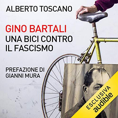 Gino Bartali. Una bici contro il fascismo copertina