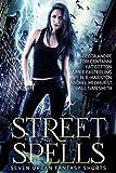 Street Spells: Seven Urban Fantasy Shorts