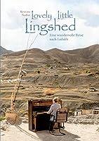Lovely Little Lingshed: Eine wundervolle Reise nach Ladakh